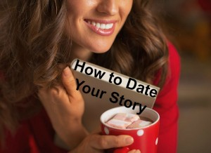 How to Date Your Story