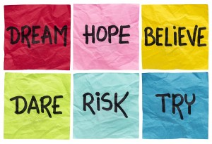 dream, hope, believe, dare, risk, try - motivational concept - a