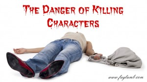 The Danger of Killing Characters